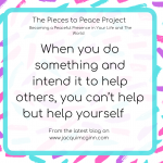 "Text reads ""when you do something and intend it to help others, you can't help but help yourself"" with creative pink, turquoise and purple paint splodges as a background."