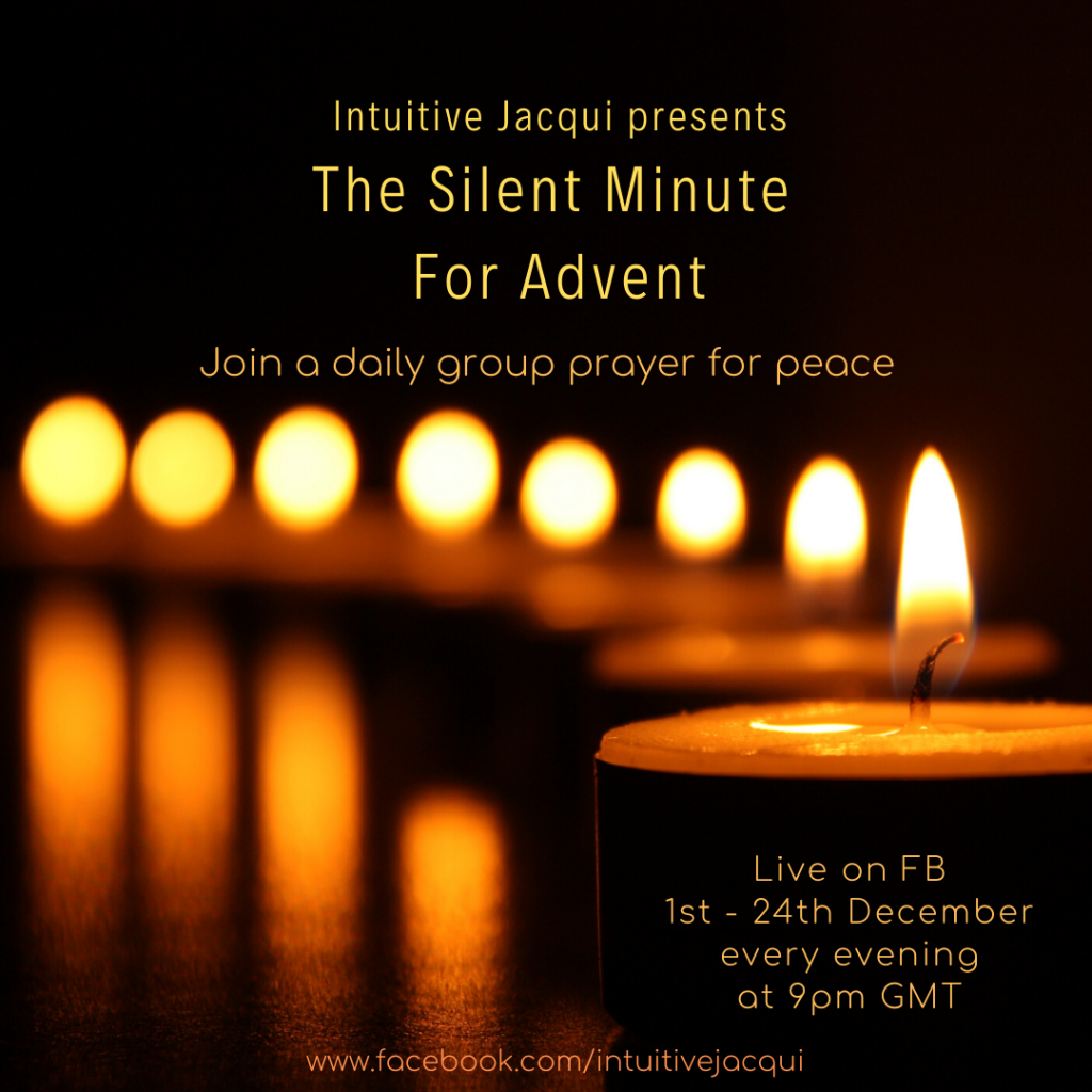 """Text says: """"Intuitive Jacqui Presents The Silent Minute For Advent Join a daily group prayer for peace Live on FB 1st-24th December every evening at 9pm www.facebook.com/intuitivejacqui"""" with a background image of candles fading into the distance."""