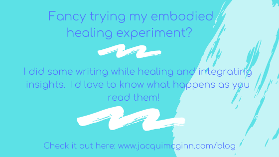 """Text reads """"Fancy trying my embodied healing experiment?  I did some writing while healing and integrating insights.  i'd love to know what happens as you read them!""""  with a light blue and white paint-splodge background."""