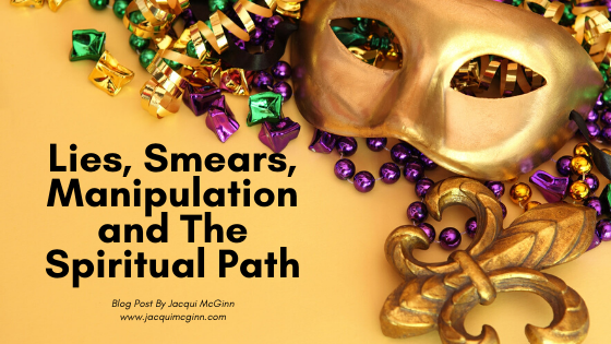 "Title ""Lies, Smears, Manipulations and the Spiritual Path"" with a photo of a gold mask and party decorations."